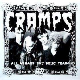 LP. The Cramps : All Aboard The Drug Train