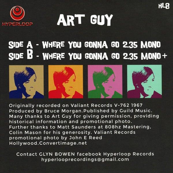"""7"""" Art Guy : Where You Gonna Go.    Ltd edition clear vinyl."""