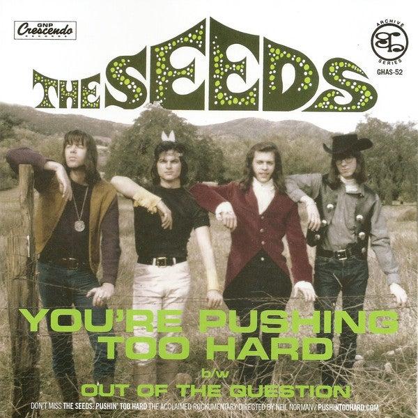 "7"". The Seeds : You're Pushin' Too Hard."