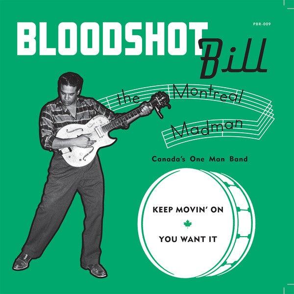 "7"". Bloodshot Bill : The Montreal Madman"