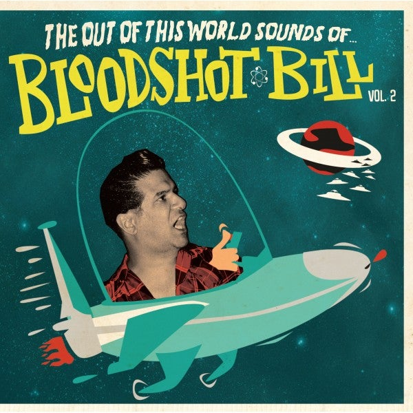 """7"""" Bloodshot Bill : Out Of This World Sounds Vol 2.    (2 Versions)"""
