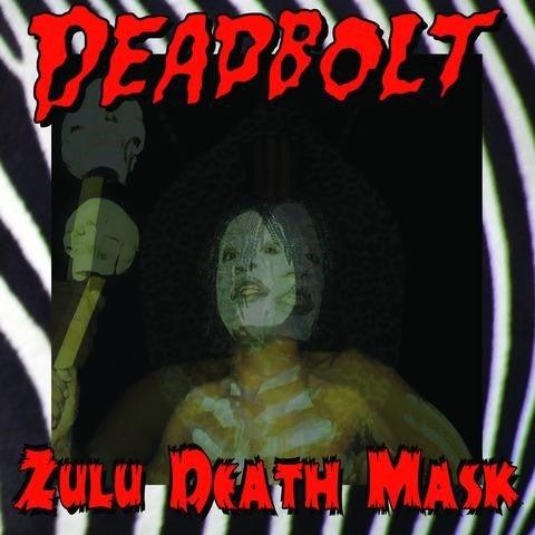 LP. Deadbolt : Zulu Death Mask.