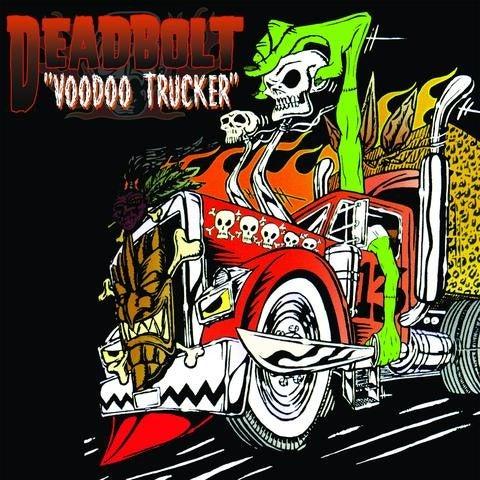 LP. Deadbolt : Voodoo Trucker.
