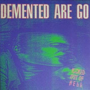 LP. Demented Are Go : Kicked Out Of Hell.  Green & Purple Swirl Vinyl.