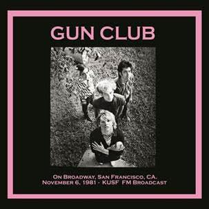 LP. The Gun Club : On Broadway 6th Nov 1981.      Ltd Edition 500 copies.