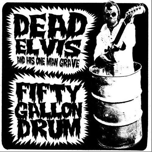 "7"". Dead Elvis : 50 Gallon Drum.   Ltd edition re-issue."