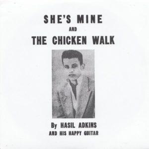 "7"". Hasil Adkins : She's Mine / Chicken Walk.   Ltd Edition Repro."