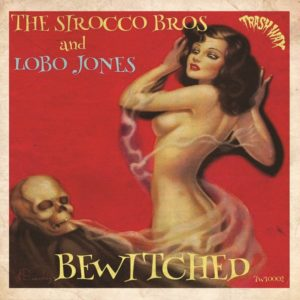 """In Stock. 10"""". The Sirocco Bros & Lobo Jones : Bewitched.     Ltd Edition, 2 track 10""""."""