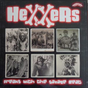 OUT NOW. LP. Hexxers : Freaks With The Savage Beat.  Ltd Edition.