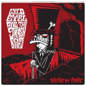 LP. Wild Evel & The Trashbones : Digging My Grave.
