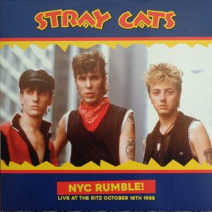 LP.  Stray Cats : NYC Rumble.   Live at The Ritz, Oct 18th 1988.