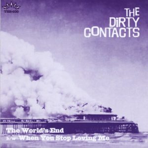 """7"""". The Dirty Contacts : The Worlds End."""
