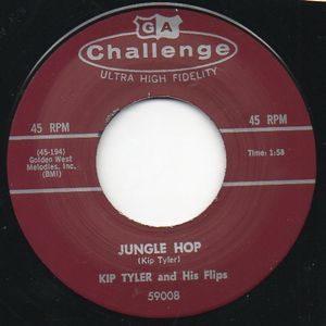 """7"""" Kip Tyler & His Flips : Jungle Hop / Ooh Yeah Baby."""