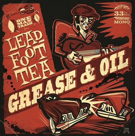 OUT NOW. LP Leadfoot Tea : Grease & Oil.  Ltd edition.