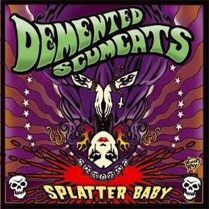 LP. Demented Scumcats : Splatter Baby.     Ltd Re-Press.