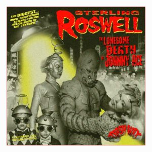 """Out Now. 10"""" Sterling Roswell : Lonesome Death Of Johnny Ace + 2."""