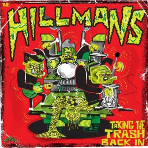 Out Now. LP The Hillmans : Taking The Trash Back In.  Ltd Edition.