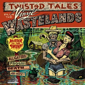 LP V.A. : Twisted Tales, Murder In The Swamp.  Ltd Edition.