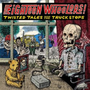 LP V.A. : Twisted Tales : 18 Wheelers. Limited Edition.