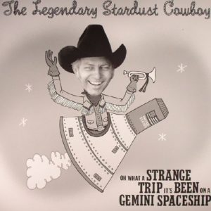 LP Legendary Stardust Cowboy : Oh What A Strange Trip It Has Been On A Gemini Spaceship.