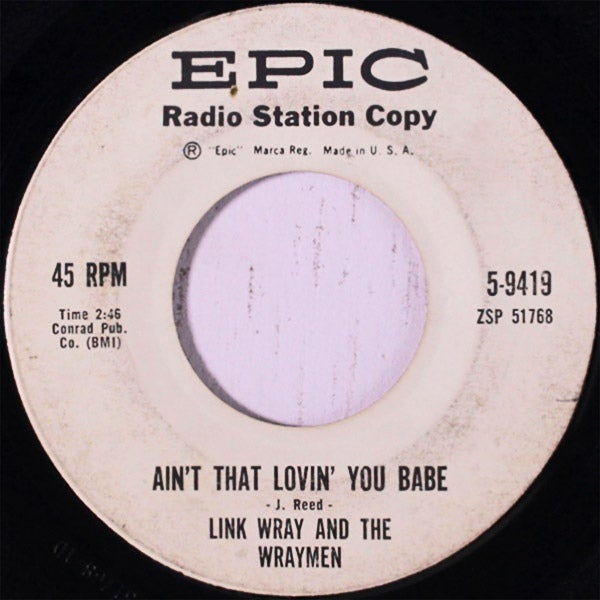 """7"""" Link Wray & Wraymen : Ain't That Lovin' You Babe"""