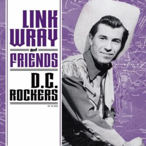 """7"""" EP Link Wray & Friends : DC Rockers. Ltd Edition 4 track."""