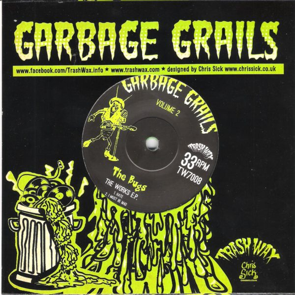 """Out Now. 7"""" EP. The Bugs : The Works.     Garbage Grails Vol 2.   Ltd Edition."""