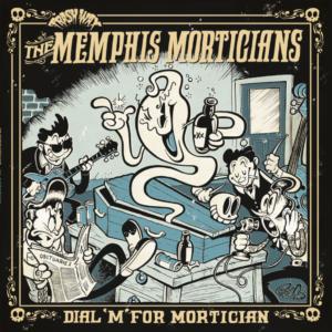 OUT NOW. LP Memphis Morticians : Dial 'M' For Mortician  Ltd Edition.