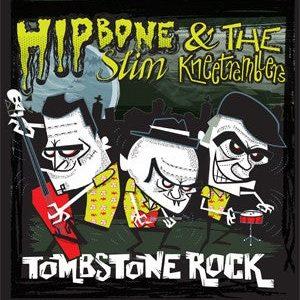 """7"""" EP Hipbone Slim & The Knee Tremblers : Tombstone Rock +3"""