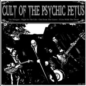 """7"""" EP. Cult Of The Psychic Fetus : The Morgue + 3."""