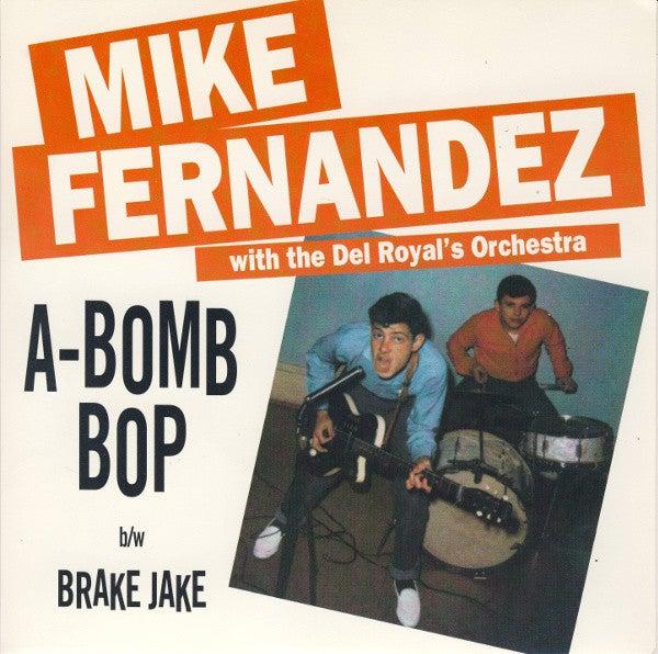 "7"" Mike Fernandez : A-Bomb Bop.  Killer Diller Repro."