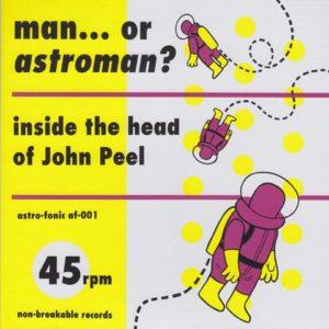 "2 X 7"" Man Or Astroman. : Inside The Head Of John Peel EP."