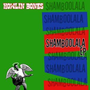 CD : Howlin Bones : Shamboolala EP.  6 Tracks.