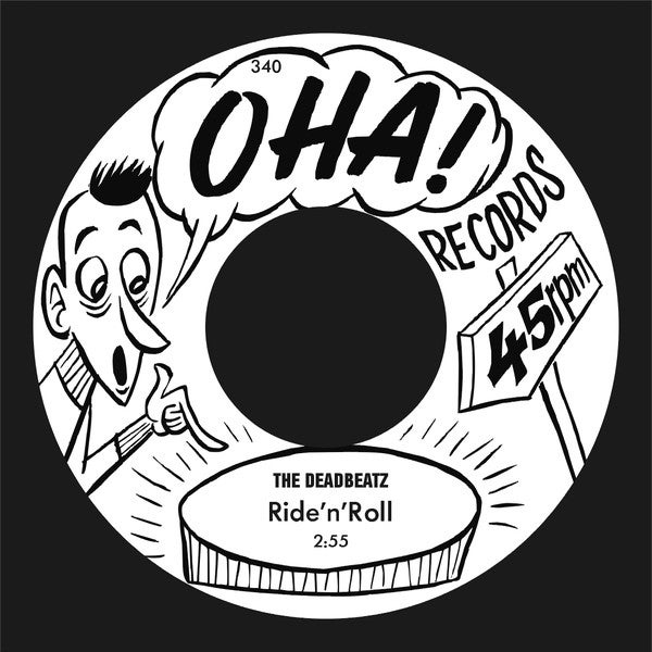 "7"" The Deadbeatz : Ride 'n' Roll. Ultra Ltd (150 copies) single sided."