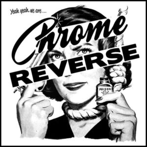 "7"" EP : Chrome Reverse : Yeah, Yeah...We Are."