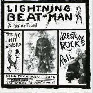 LP Lightning Beatman & His No Talent : Wrestling R'n'R.