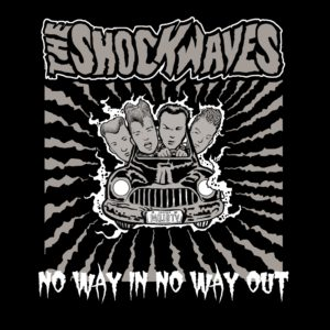 CD The Shockwaves : No Way In, No Way Out !  Ltd Edition 250 copies.