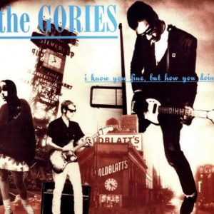 LP The Gories : I Know You Fine But How You Doin'