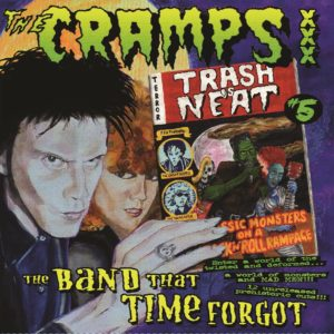 LP. The Cramps : Trash Is Neat 5 (The Band That Time Forgot)  Ltd Quantity.
